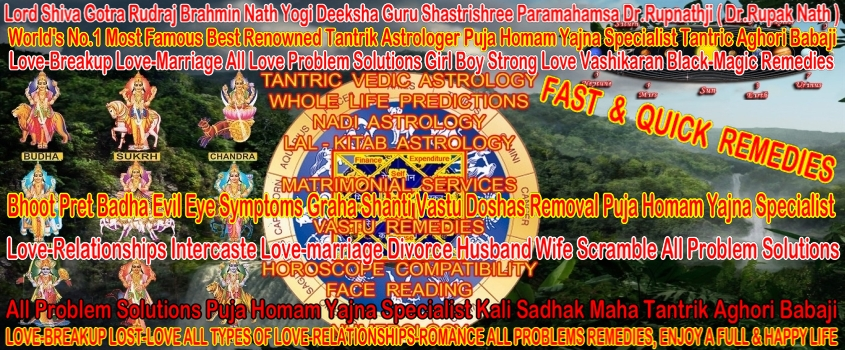 Powerful Strong Love-Vashikaran Black-Magic Remedies Love-Breakup